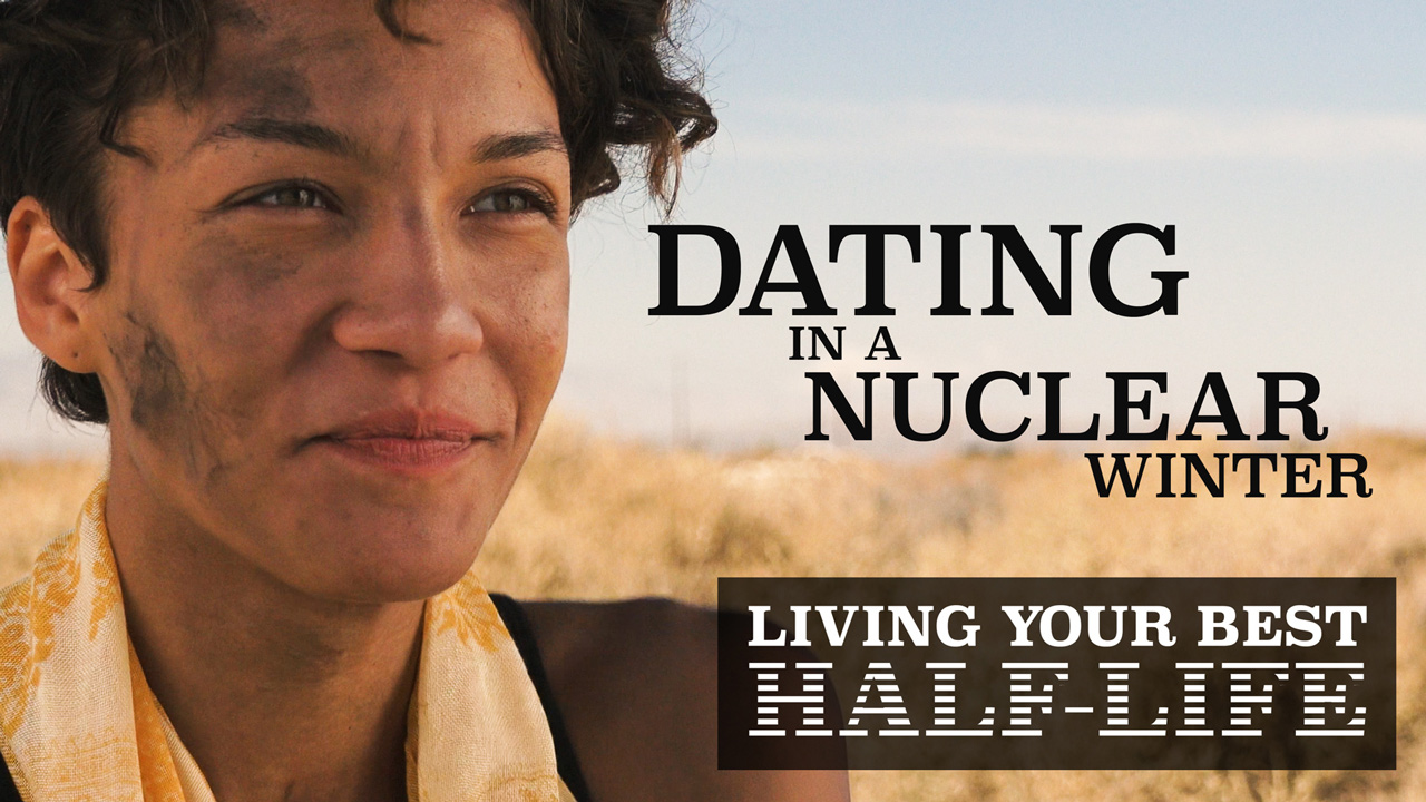 Living Your Best Half-Life: Dating